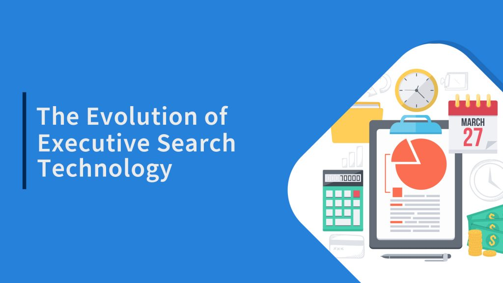 The evolution of executive search technology